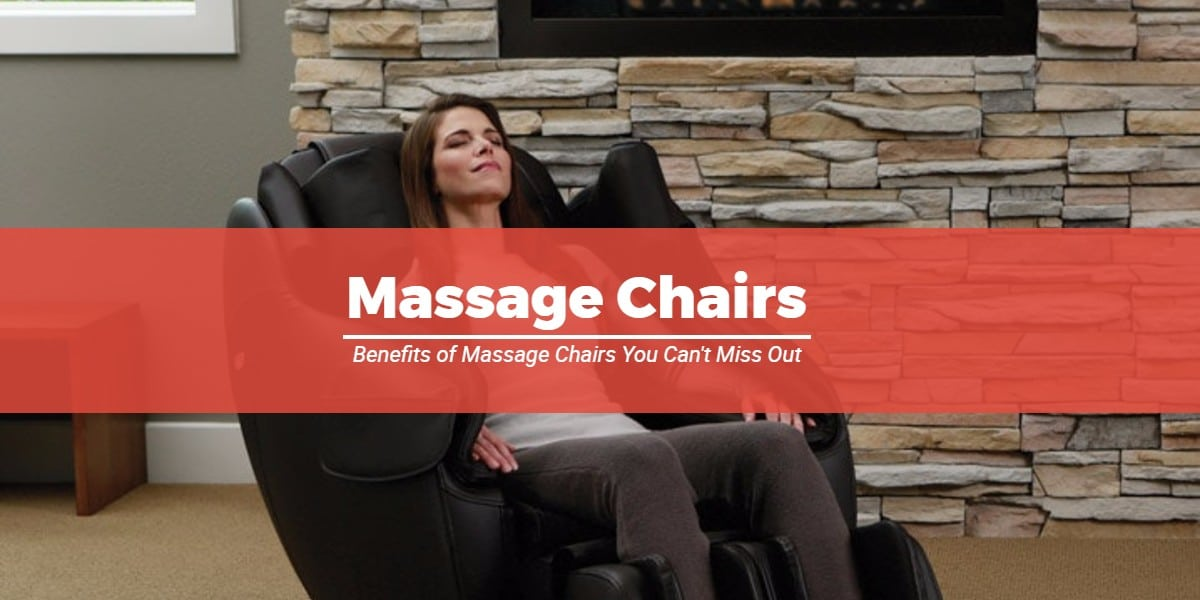 13 Benefits of Massage Chairs You Can't Miss Out